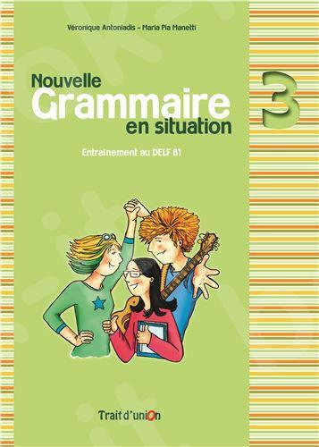 Nouvelle Grammaire en Situation - Niveau 3 - Νέο