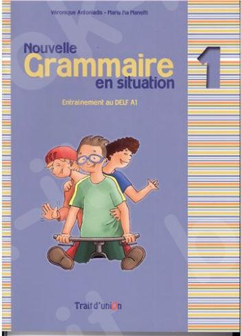 Nouvelle Grammaire en Situation - Niveau 1 -  Νέο