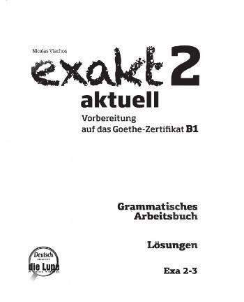 Exakt 2 aktuell - Grammatisches Arbeitsbuch Glossar(Γλωσσάριο)