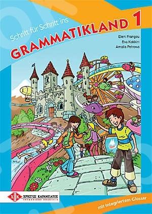 Schritt für Schritt ins GRAMMATIKLAND 1 - Βιβλίο Μαθητή