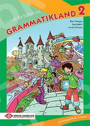 Schritt für Schritt ins GRAMMATIKLAND 2 - Βιβλίο Μαθητή