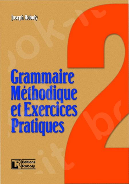 Grammaire Méthodique et Exercices Pratiques 2 – (Βιβλίο Μαθητή)