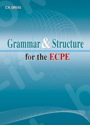 Grammar & Structure for the ECPE - Student's Book(Grivas)