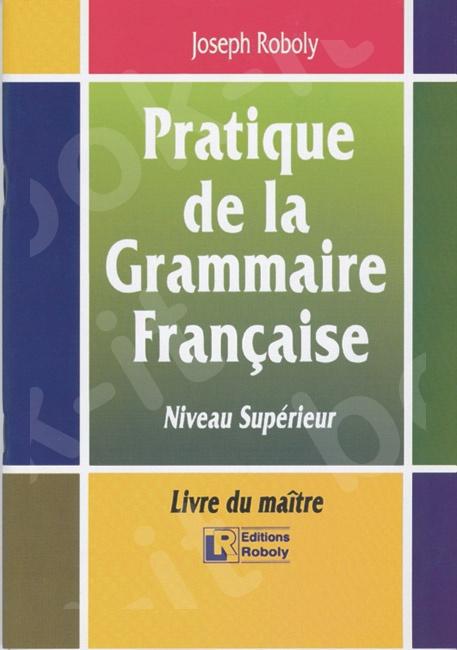 Pratique de la Grammaire Française – Niveau Supérieur – Livre du maître(Βιβλίο Καθηγητή)