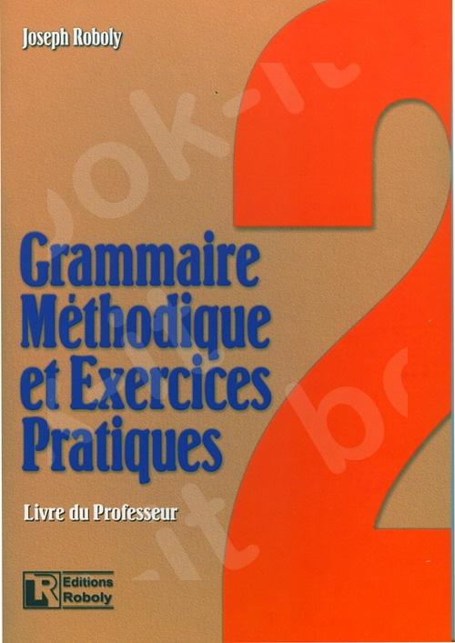 Grammaire Méthodique et Exercices Pratiques 2 – Livre du professeur(Βιβλίο Καθηγητή)