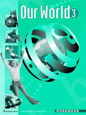 Our World 3 - Workbook(Βιβλίο Ασκήσεων Μαθητή)