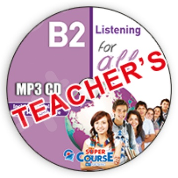 Super Course - B2 for all - Teacher's MP3 CD Listening B2 For all - Ακουστικά MP3 CD Καθηγητή