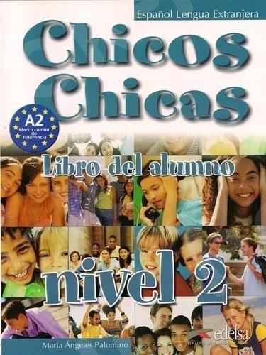 Chicos Chicas 2 (A2) - Libro del Alumno - (Βιβλίο του μαθητή)