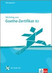 Mit Erfolg zum Goethe - Zertifikat B2 - Übungsbuch inkl. Audio - CD (Βιβλίο Mαθητή με CD)