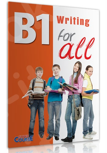 Super Course - B1 For all Writing - Βιβλίο Μαθητή