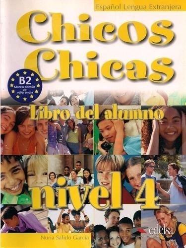 Chicos Chicas 4 (Β2) - Libro del Alumno - (Βιβλίο του μαθητή)