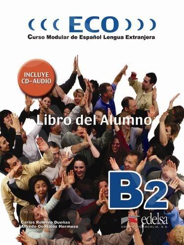 Eco B2 - Libro del Alumno +cd (B2), (Βιβλίο του μαθητή)