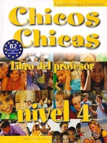 Chicos Chicas 4 (Β2) - Libro del Profesor - (Βιβλίο του καθηγητή)