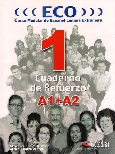 Eco 1 - Cuaderno De Refuerzo (Α1+Α2), (Βιβλίο Ασκήσεων)