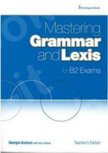 Burlington Mastering Grammar and Lexis for B2 Exams - Teacher's Book (Καθηγητή)