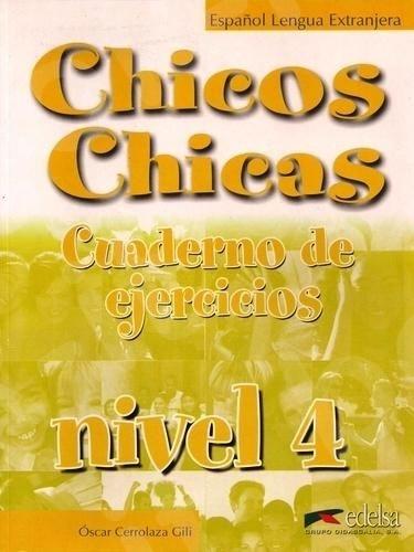 Chicos Chicas 4 (Β2) - Cuaderno de exercicios (Βιβλίο Ασκήσεων Μαθητή)