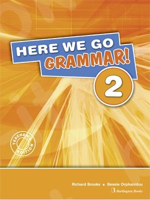 Here We Go Grammar! 2 - Teacher's Grammar (καθηγητη)