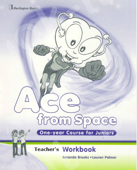Ace from Space One-year Course for Juniors - Teacher's Workbook (καθηγητή)