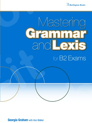 Burlington Mastering Grammar and Lexis for B2 Exams - Student's Book
