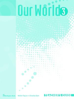 Our World 3 - Teacher's Guide