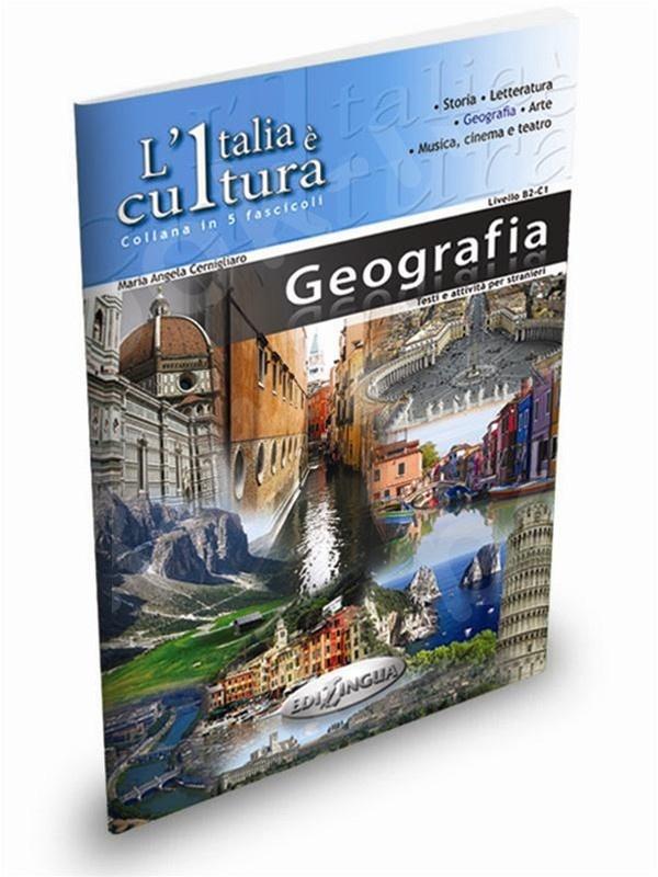 L'Italia è cultura - fascicolo Geografia - Επίπεδο intermedio-avanzato (Βιβλίο του μαθητή)