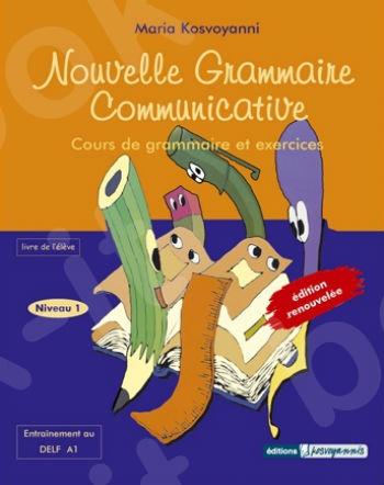 Nouvelle Grammaire Communicative 1 - Livre de l'élève (Βιβλίο Μαθητή)