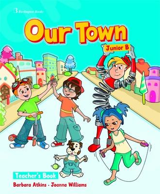 Our Town for Junior B  - Teacher's Book (Βιβλίο Καθηγητή)