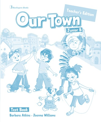 Our Town for Junior B  - Teacher's Testbook (Καθηγητή)