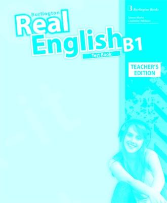 Burlington Real English B1 - Teacher's Testbook (Καθηγητή)