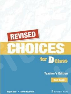 Choices for D Class - REVISED - Teacher's Test Book (καθηγητή)