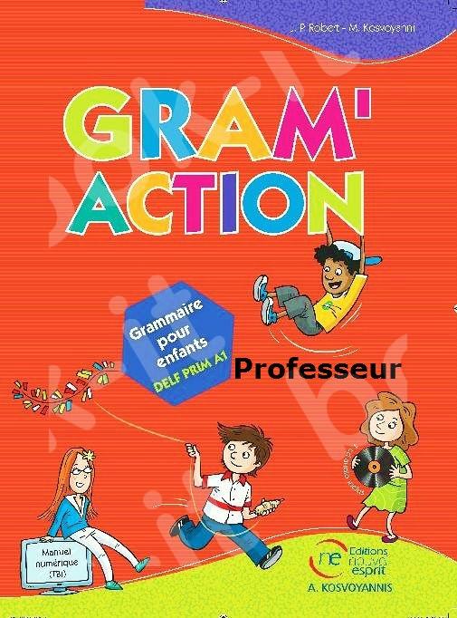 Gram'action - Nouvelle Grammaire pour enfants - (Βιβλίο Καθηγητή)