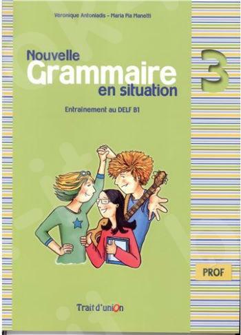 Nouvelle Grammaire en Situation - Professeur Niveau 3 -  Νέο