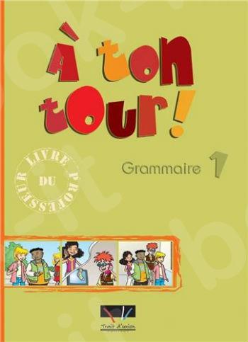 A Ton Tour - Grammaire Niveau 1 Professeur