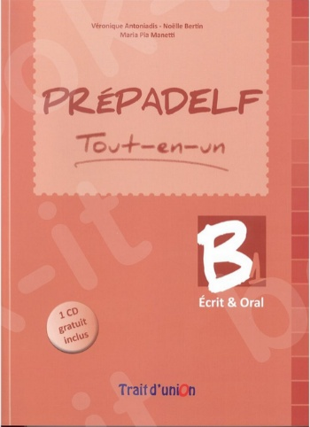 PREPADELF B1 -  METHODE Tout-en-un ORAL & ECRIT - (Βιβλίο Μαθητή με CD)