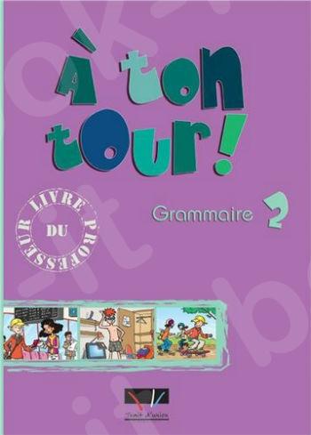A Ton Tour - Grammaire Niveau 2 Professeur