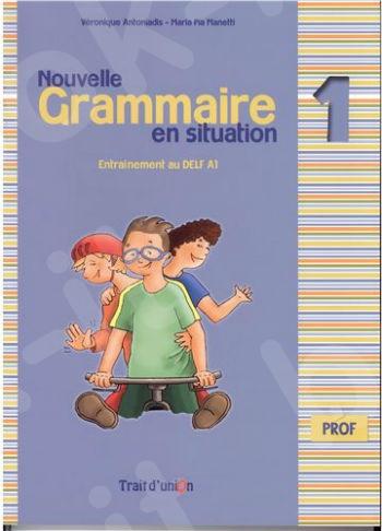 Nouvelle Grammaire en Situation - Professeur Niveau 1 -  Νέο