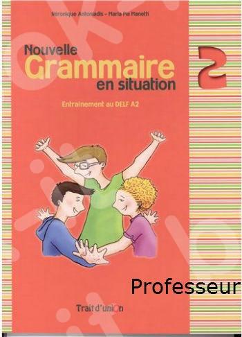 Nouvelle Grammaire en Situation - Professeur Niveau 2 -  Νέο