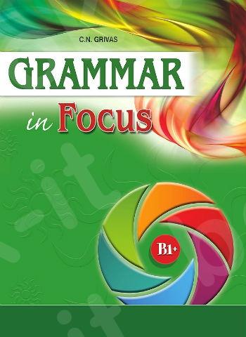 Grammar in Focus B1+ (Βιβλίο Γραμματικής Μαθητή)