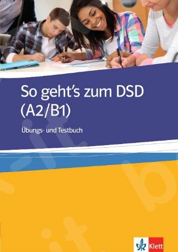 So geht's zum DSD I, Übungs und Testbuch(Βιβλίο Μαθητή)