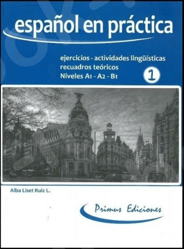 Espanol en Practica 1(A1-A2-B1) N/E -  (Βιβλίο Μαθητή)