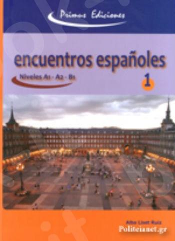Encuentros Espanoles 1 (A1-A2-B1) Alumno (Βιβλίο Μαθητή)