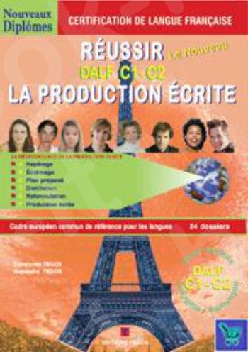 REUSSIR DALF C1 & C2 LA PRODUCTION ECRITE