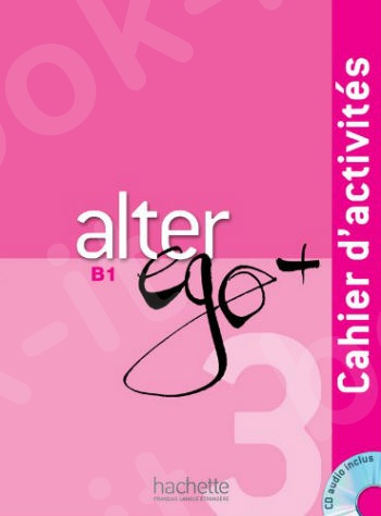 Alter Ego +3 (B1) - Cahier d'activits + CD audio (French Edition)