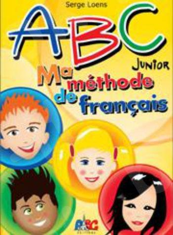 ABC Junior A&B - Ma méthode de français (Livre de l' élève)