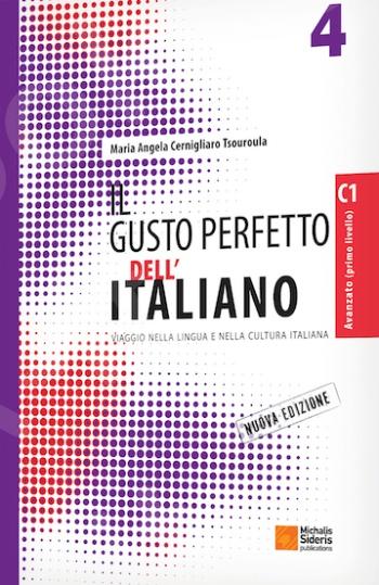 Il Gusto Perfetto dell' Italiano 4 - (avanzato-superiore) - Συγγραφέας:Aristotele Sdrolias - Εκδόσεις:Σιδέρης Μιχάλης