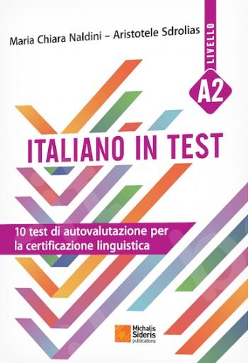 Italiano in Test A2 - Συγγραφέας:Maria Chiara Naldini – Aristotele Sdrolias - Εκδόσεις:Σιδέρης Μιχάλης
