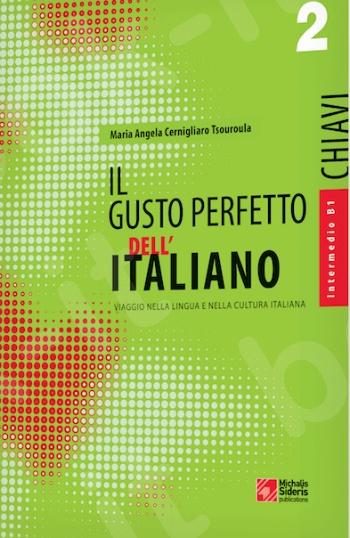Il Gusto Perfetto dell' Italiano 2 - Chiavi (intermedio-medio) - Συγγραφέας:Aristotele Sdrolias - Εκδόσεις:Σιδέρης Μιχάλης