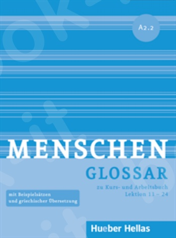 Menschen A2/2 - Glossar zu Kurs- und Arbeitsbuch, Lektion 13 – 24 (Γλωσσάριο)