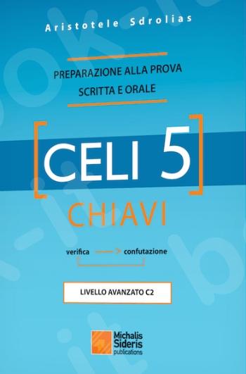 CELI 5 - CHIAVI: Preparazione alla Prova Scritta Attività Lessicali - Συγγραφέας:Aristotele Sdrolias - Εκδόσεις:Σιδέρης Μιχάλης