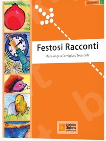 Festosi Racconti: intermedio - Συγγραφέας:Maria Angela Cernigliaro Tsouroula - Εκδόσεις:Σιδέρης Μιχάλης